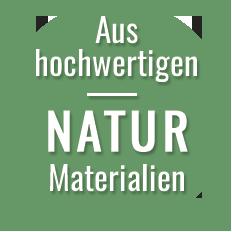Hinweis Naturmaterialien