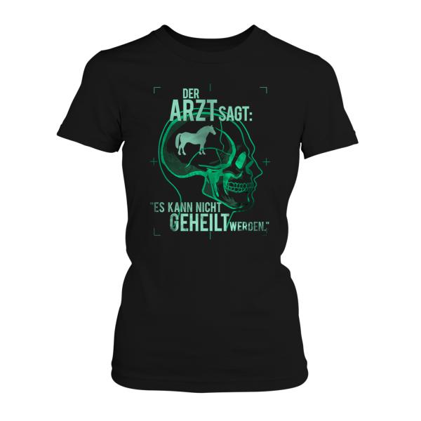 Der Arzt sagt: Es kann nicht geheilt werden - Fjordpferd - Damen T-Shirt