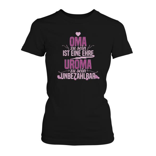 Oma zu sein ist eine Ehre - Uroma zu sein unbezahlbar - Damen T-Shirt