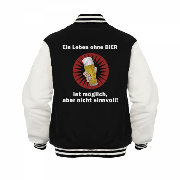 Ein Leben ohne Bier ist möglich, aber nicht sinnvoll - Herren College Jacke