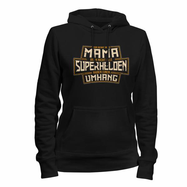 Man nennt mich Mama, denn nicht alle Superhelden haben einen Umhang - Damen Kapuzenpullover