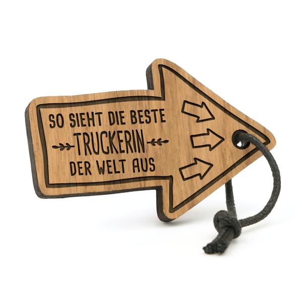 So sieht die beste Truckerin der Welt aus - Schlüsselanhänger Pfeil