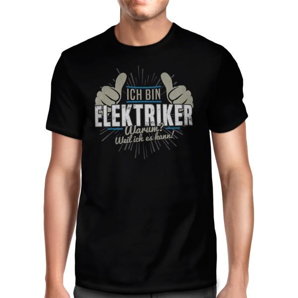 Ich bin Elektriker - Warum? Weil ich es kann! - Herren T-Shirt