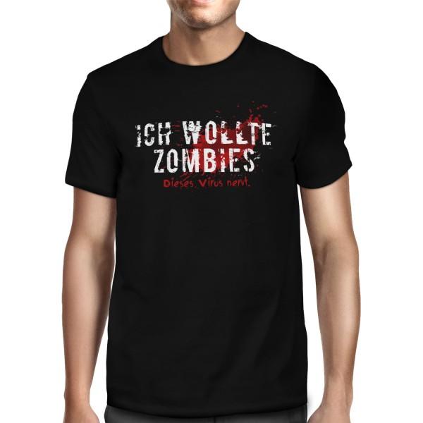 Ich wollte Zombies. Dieses Virus nervt. - Herren T-Shirt