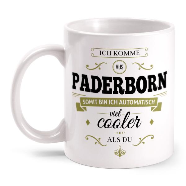 Ich komme aus Paderborn, somit bin ich automatisch viel cooler als du - Tasse