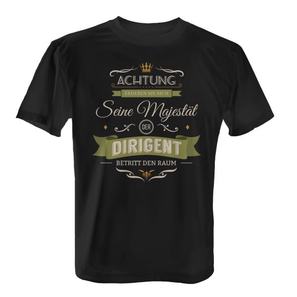 Achtung! Erheben Sie sich - Seine Majestät, der Dirigent, betritt den Raum - Herren T-Shirt