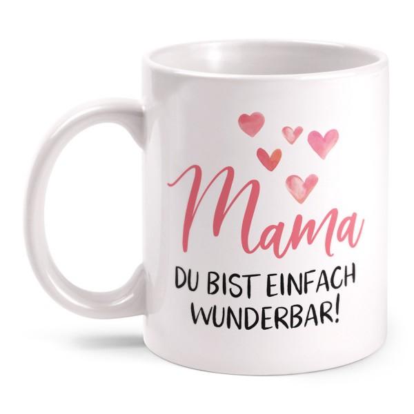 Mama - Du bist einfach wunderbar! - Tasse