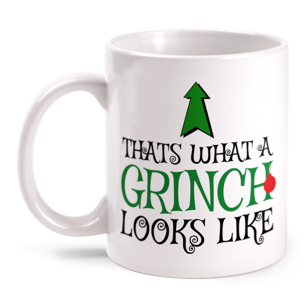 Thats What A Grinch Looks Like - Tasse