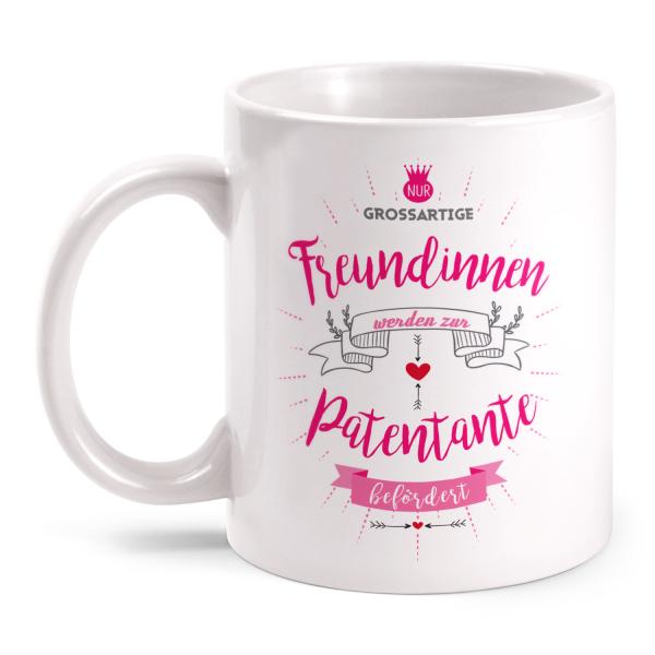 Nur großartige Freundinnen werden zur Patentante befördert - Tasse
