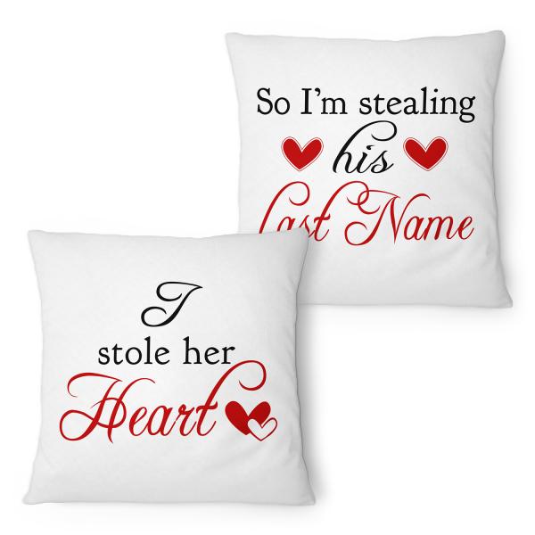 I Stole Her Heart - So I'm Stealing His Last Name - Partner Kissen
