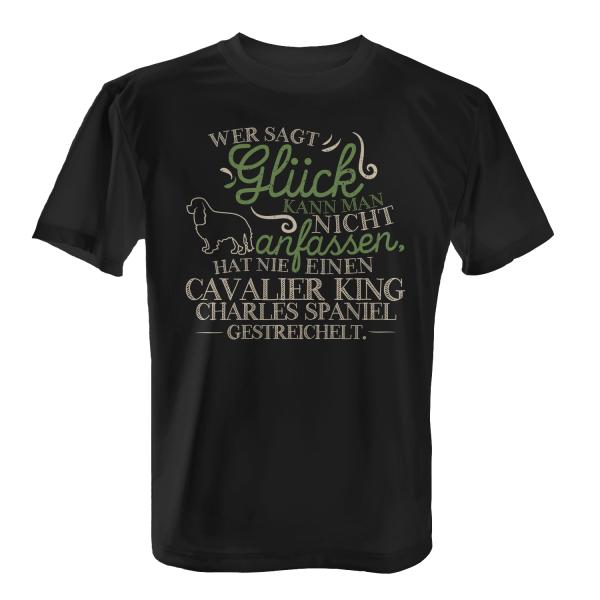 Wer sagt Glück kann man nicht anfassen, hat nie einen Cavalier King Charles Spaniel gestreichelt. - Herren T-Shirt