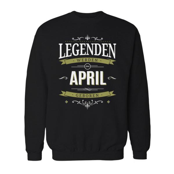 Legenden werden im April geboren - Herren Sweatshirt