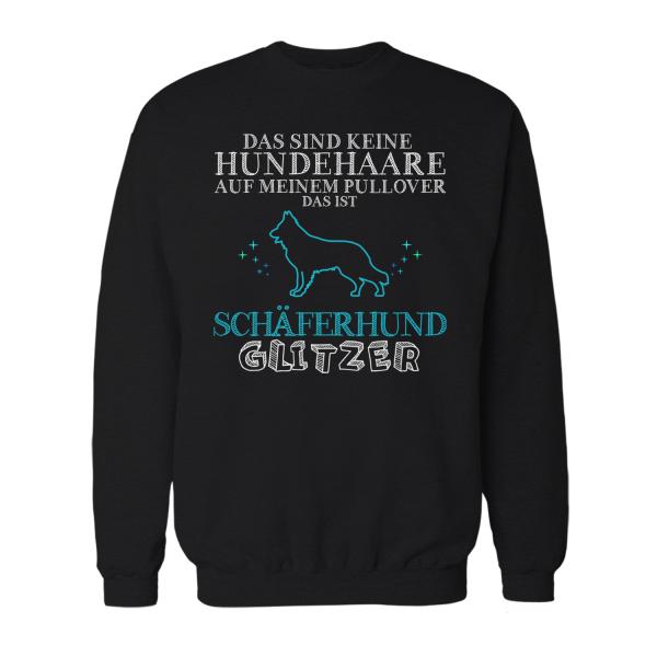 Das sind keine Hundehaare auf meinem Pullover, das ist Schäferhund Glitzer - Herren Sweatshirt