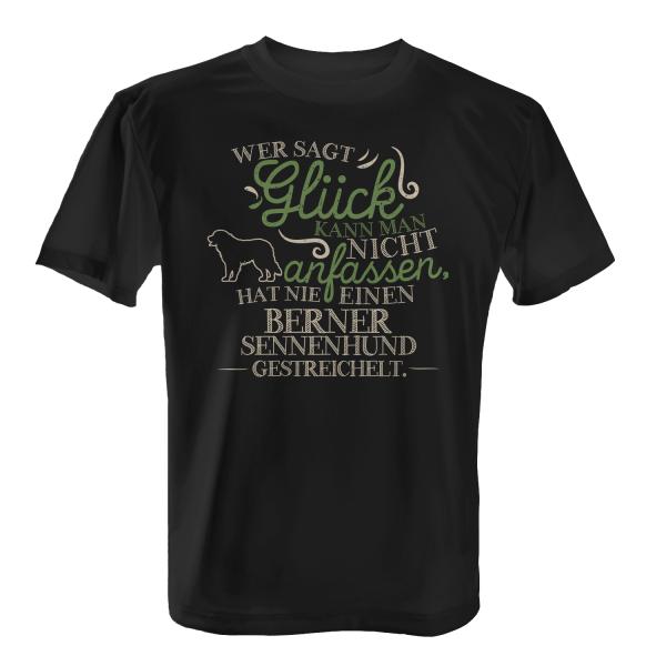 Wer sagt Glück kann man nicht anfassen, hat nie einen Berner Sennenhund gestreichelt. - Herren T-Shirt