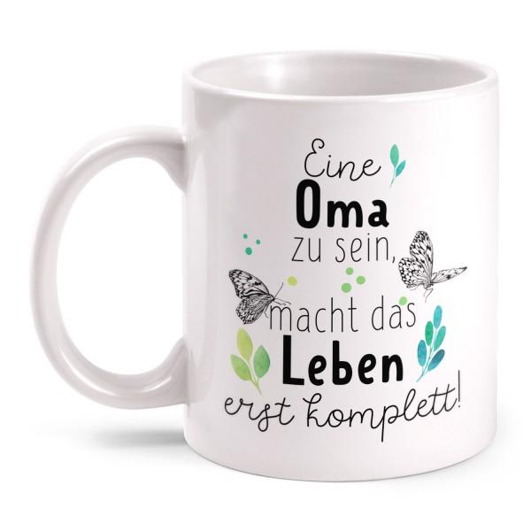 Eine Oma zu sein, macht das Leben erst komplett! - Tasse