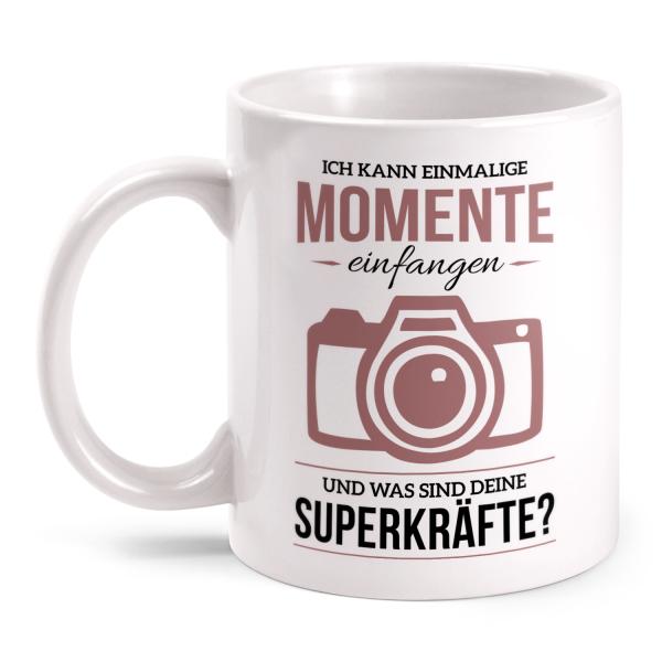 Ich kann einmalige Momente einfangen und was sind deine Superkräfte? - Tasse