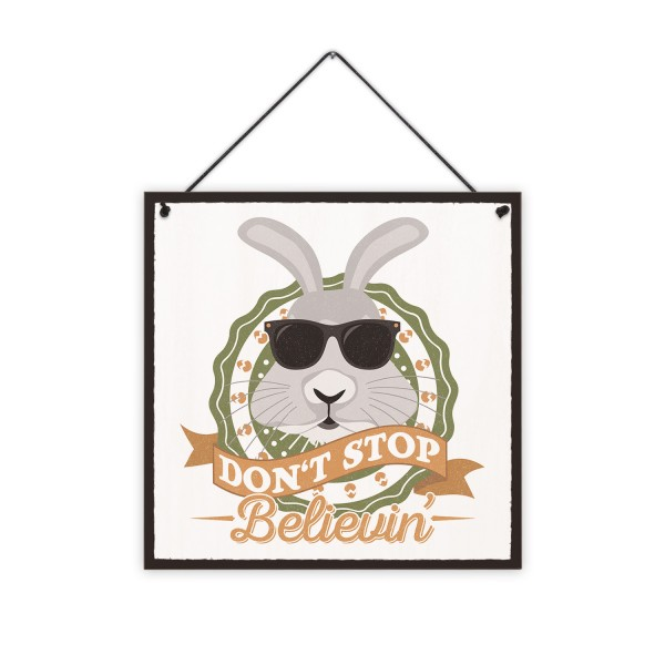 Don't Stop Believin' Osterhase - 20 x 20 cm Holzschild 8 mm