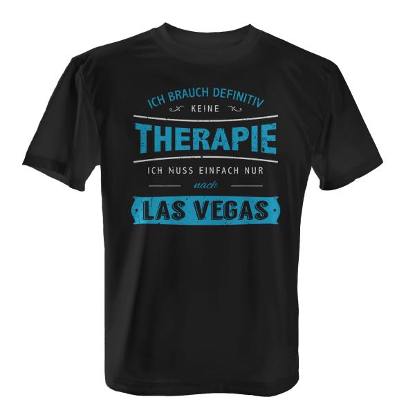 Ich brauch definitiv keine Therapie - ich muss einfach nur nach Las Vegas - Herren T-Shirt