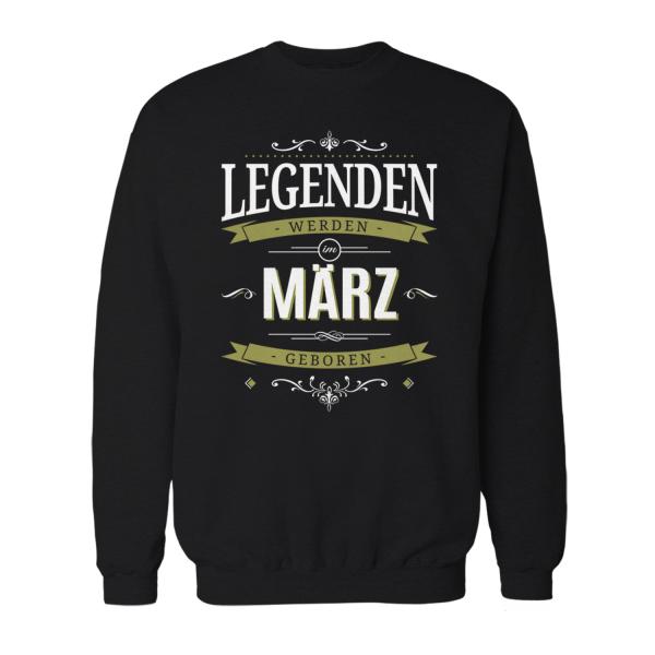 Legenden werden im März geboren - Herren Sweatshirt
