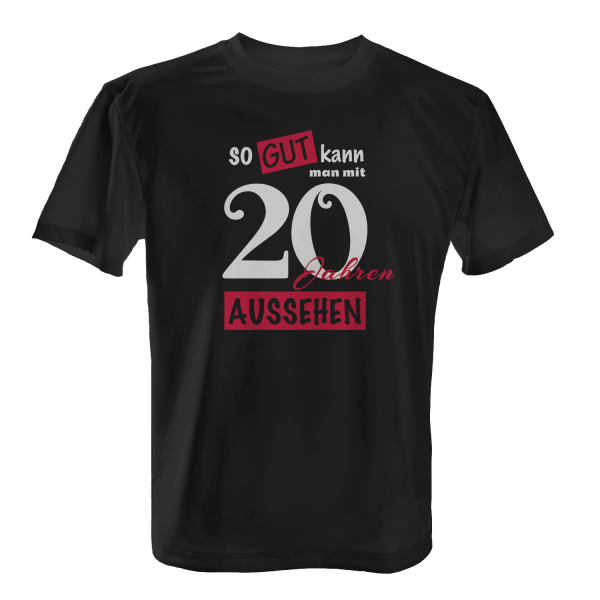 So gut kann man mit 20 Jahren aussehen - Herren T-Shirt