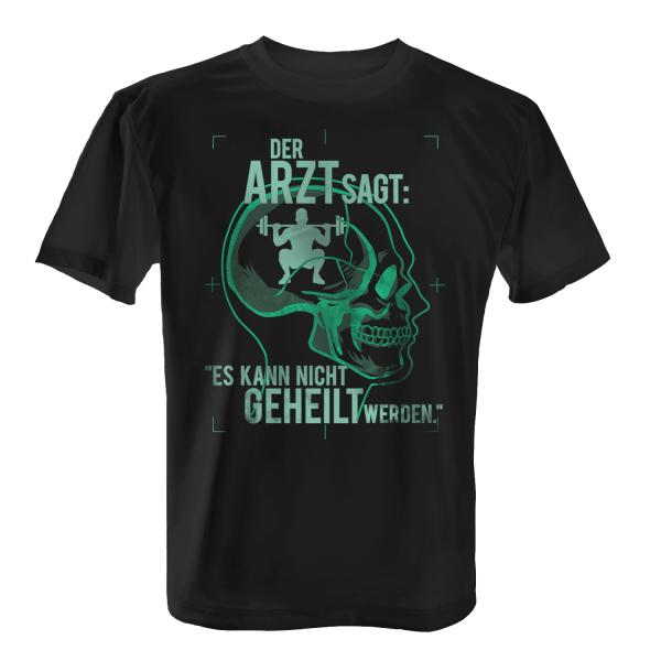 Der Arzt sagt: Es kann nicht geheilt werden - Trainieren - Herren T-Shirt
