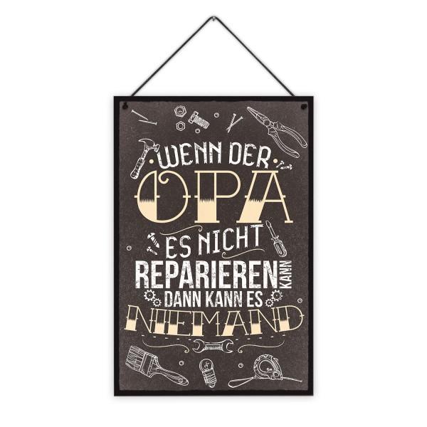 Wenn der Opa es nicht reparieren kann, dann kann es niemand - 20 x 30 cm Holzschild 8 mm