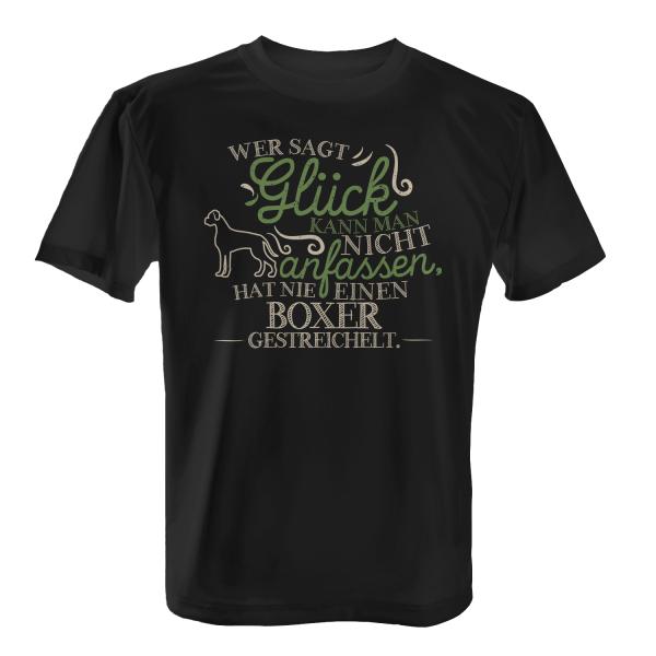 Wer sagt Glück kann man nicht anfassen, hat nie einen Boxer gestreichelt. - Herren T-Shirt