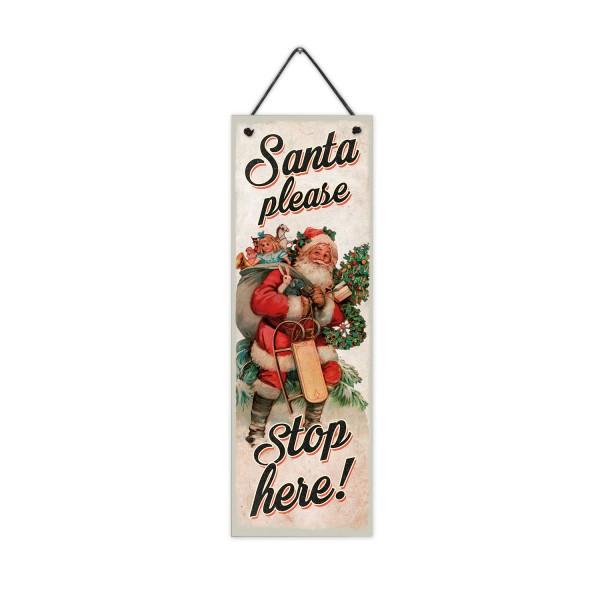 Santa please - Stop here! - 10 x 30 cm Holzschild 8 mm