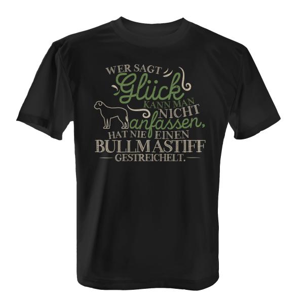 Wer sagt Glück kann man nicht anfassen, hat nie einen Bullmastiff gestreichelt. - Herren T-Shirt