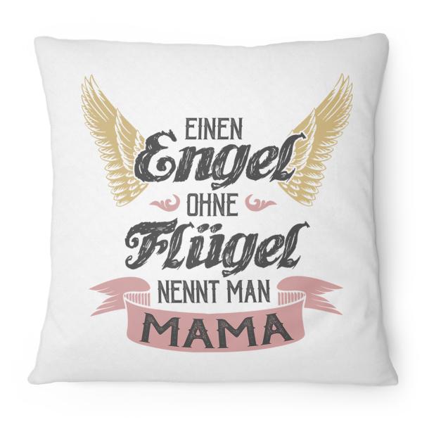 Einen Engel ohne Flügel nennt man Mama - Kissen