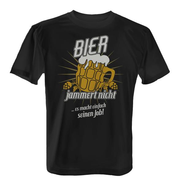 Bier jammert nicht ... es macht einfach seinen Job! - Herren T-Shirt