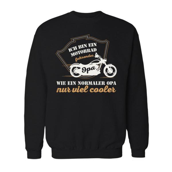 Ich bin ein Motorrad fahrender Opa, wie ein normaler Opa nur viel cooler - Herren Sweatshirt